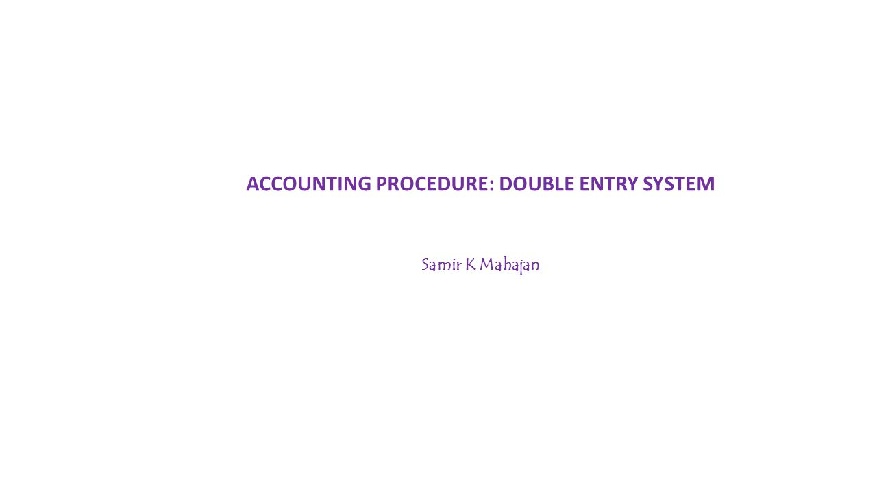 ACCOUNTING PROCEDURE: DOUBLE ENTRY SYSTEM