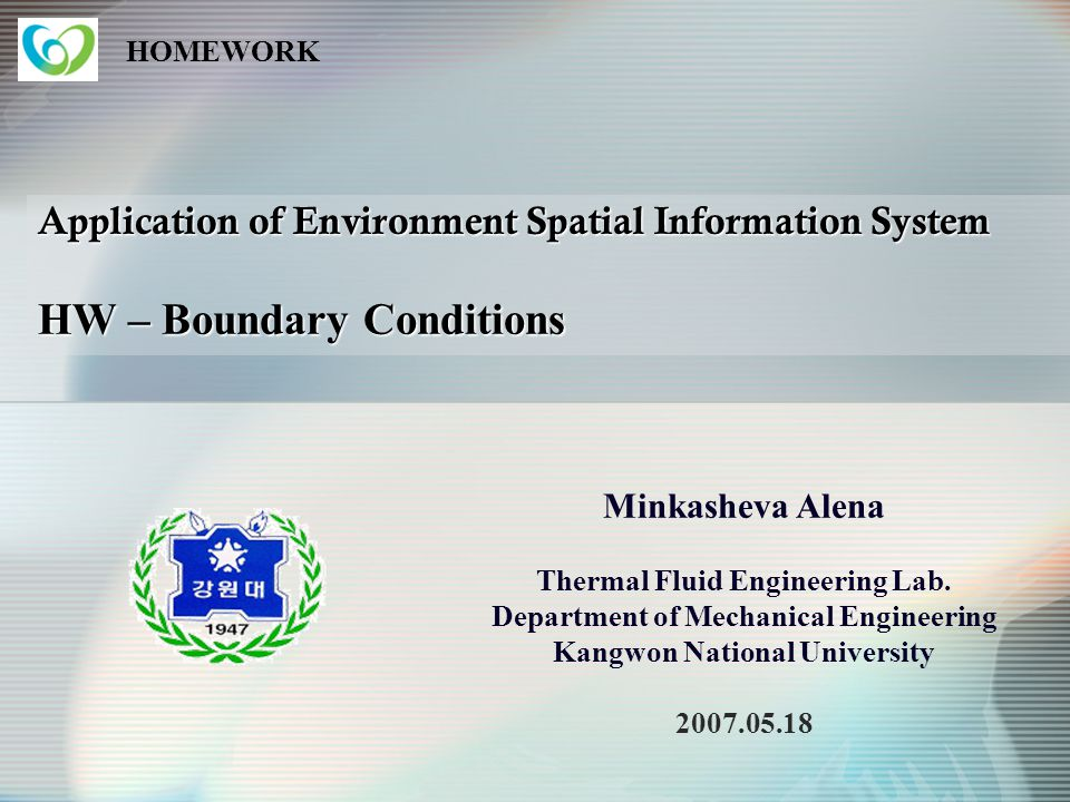 HOMEWORK Application of Environment Spatial Information System HW – Boundary Conditions.