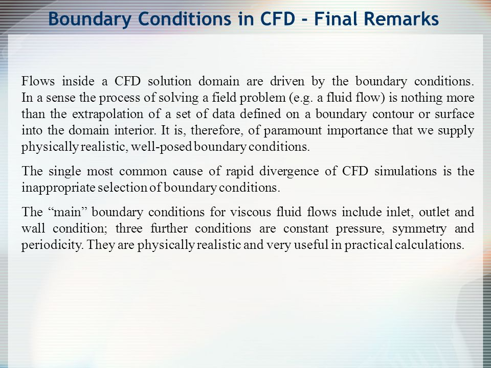 Boundary Conditions in CFD - Final Remarks