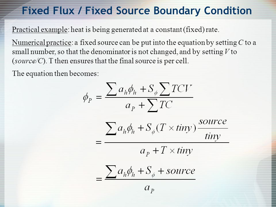 Fixed Flux / Fixed Source Boundary Condition