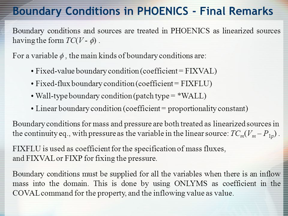 Boundary Conditions in PHOENICS - Final Remarks