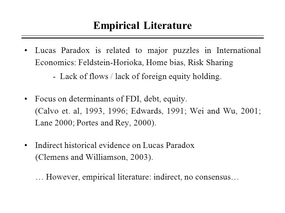 Empirical Literature Lucas Paradox is related to major puzzles in International Economics: Feldstein-Horioka, Home bias, Risk Sharing.