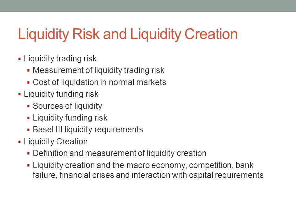 Liquidity Risk and Liquidity Creation