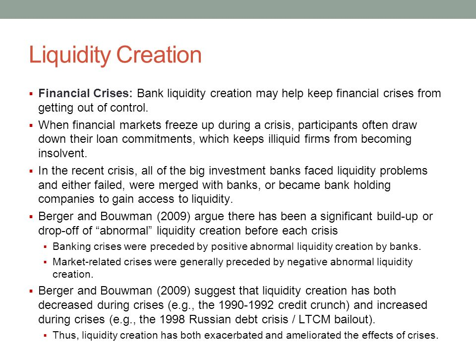 Liquidity Creation Financial Crises: Bank liquidity creation may help keep financial crises from getting out of control.
