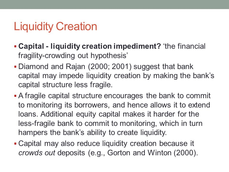 Liquidity Creation Capital - liquidity creation impediment 'the financial fragility-crowding out hypothesis'
