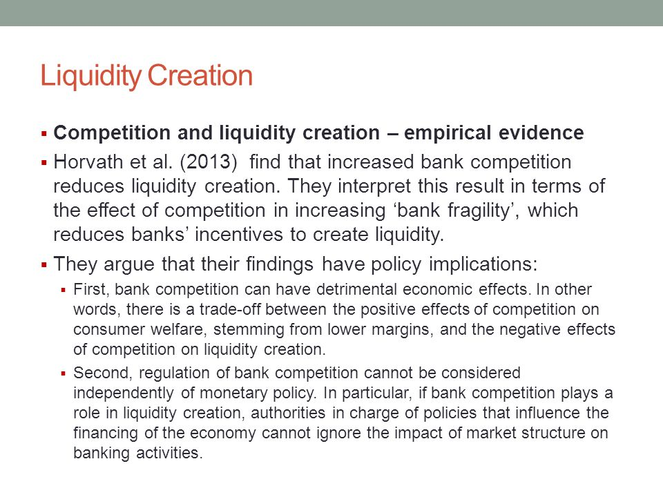 Liquidity Creation Competition and liquidity creation – empirical evidence.