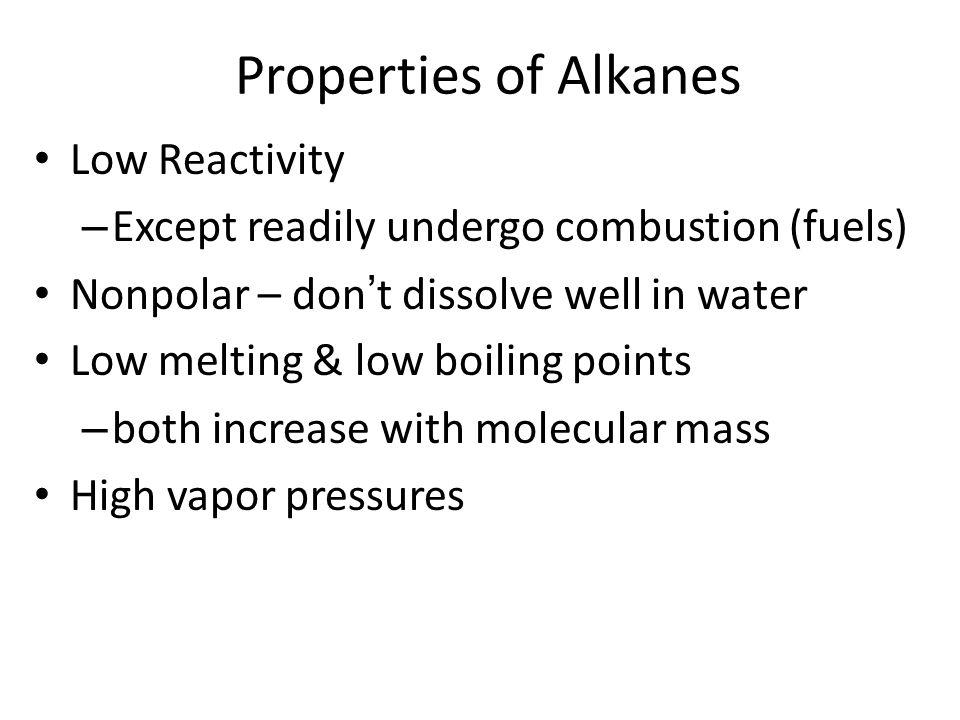 Properties of Alkanes Low Reactivity