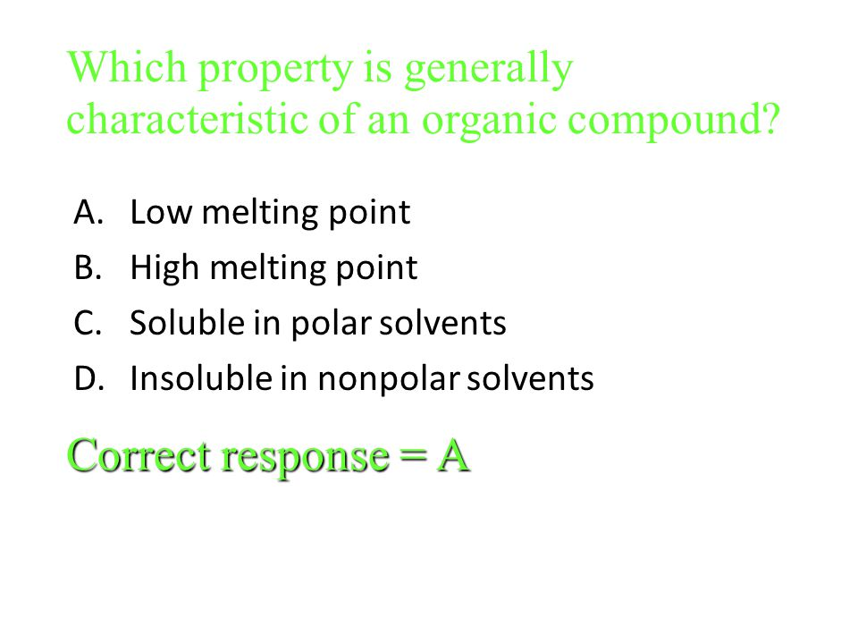 Which property is generally characteristic of an organic compound