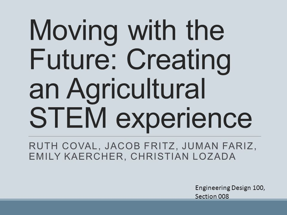 Moving with the Future: Creating an Agricultural STEM experience