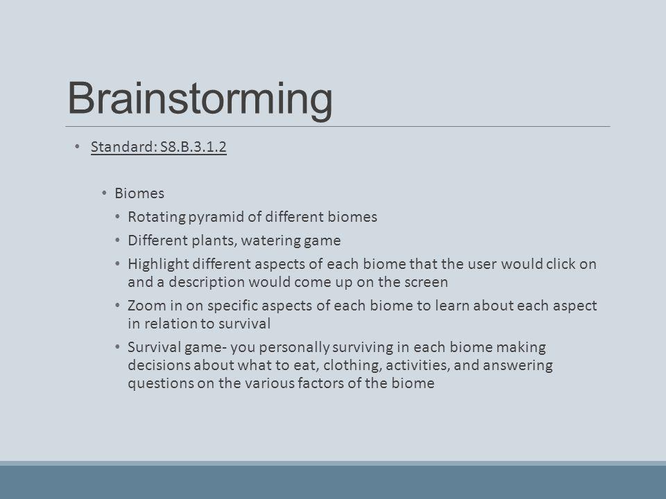 Brainstorming Standard: S8.B.3.1.2 Biomes
