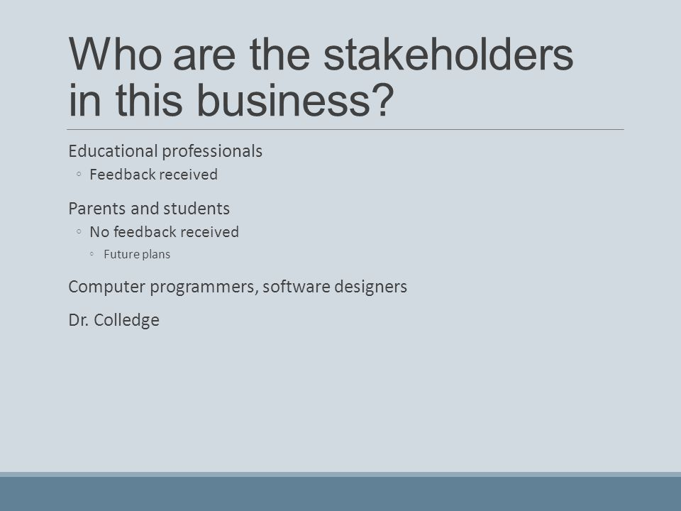 Who are the stakeholders in this business