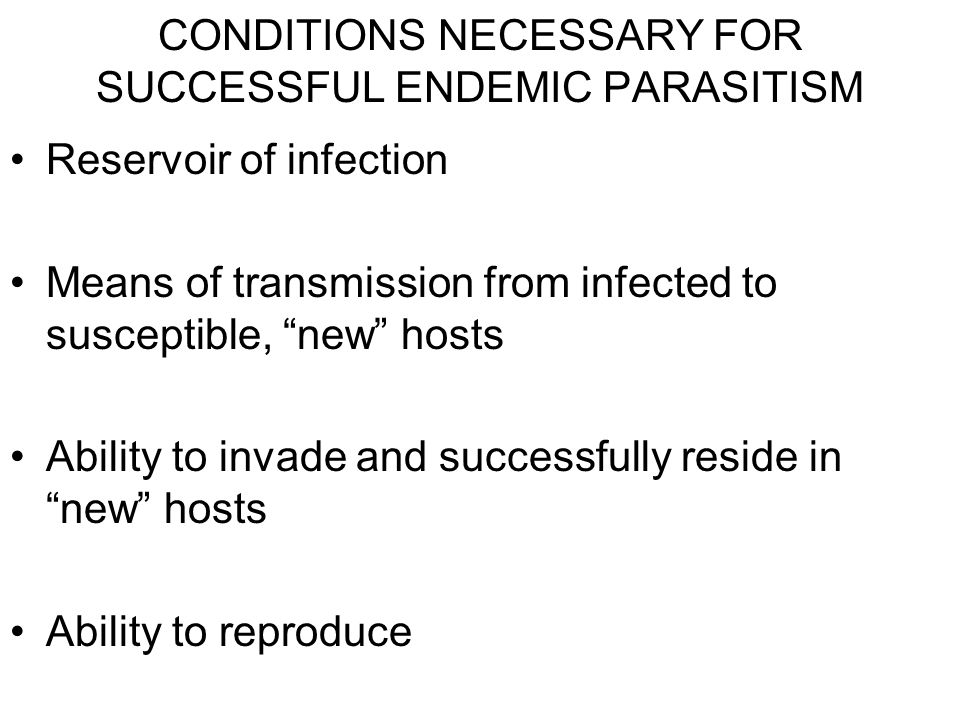 CONDITIONS NECESSARY FOR SUCCESSFUL ENDEMIC PARASITISM
