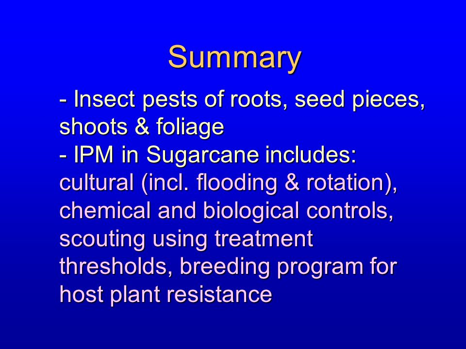 Summary - Insect pests of roots, seed pieces, shoots & foliage