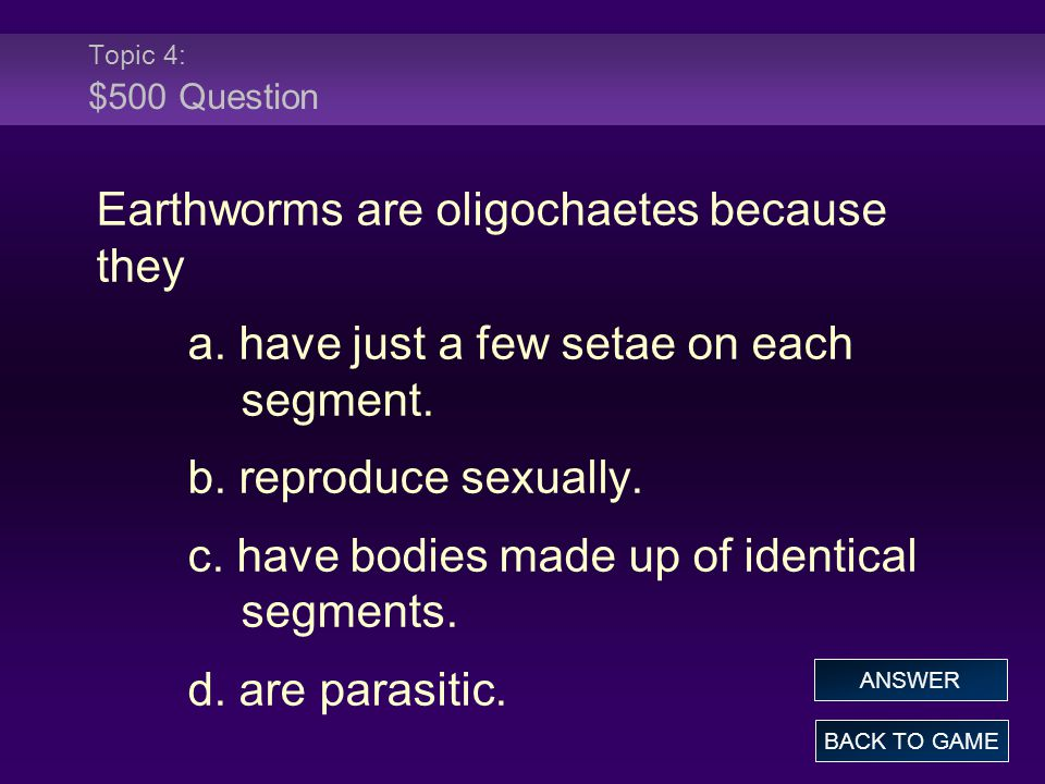 Earthworms are oligochaetes because they