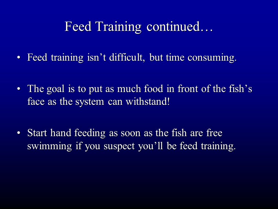 Feed Training continued…