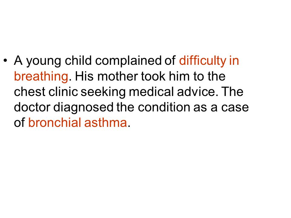 A young child complained of difficulty in breathing