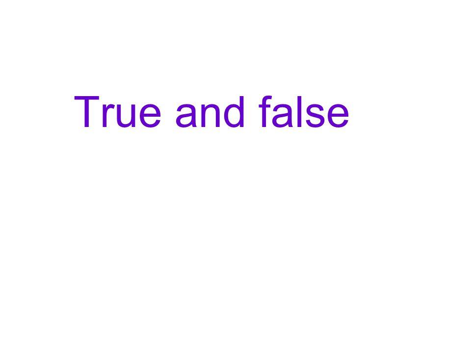 True and false