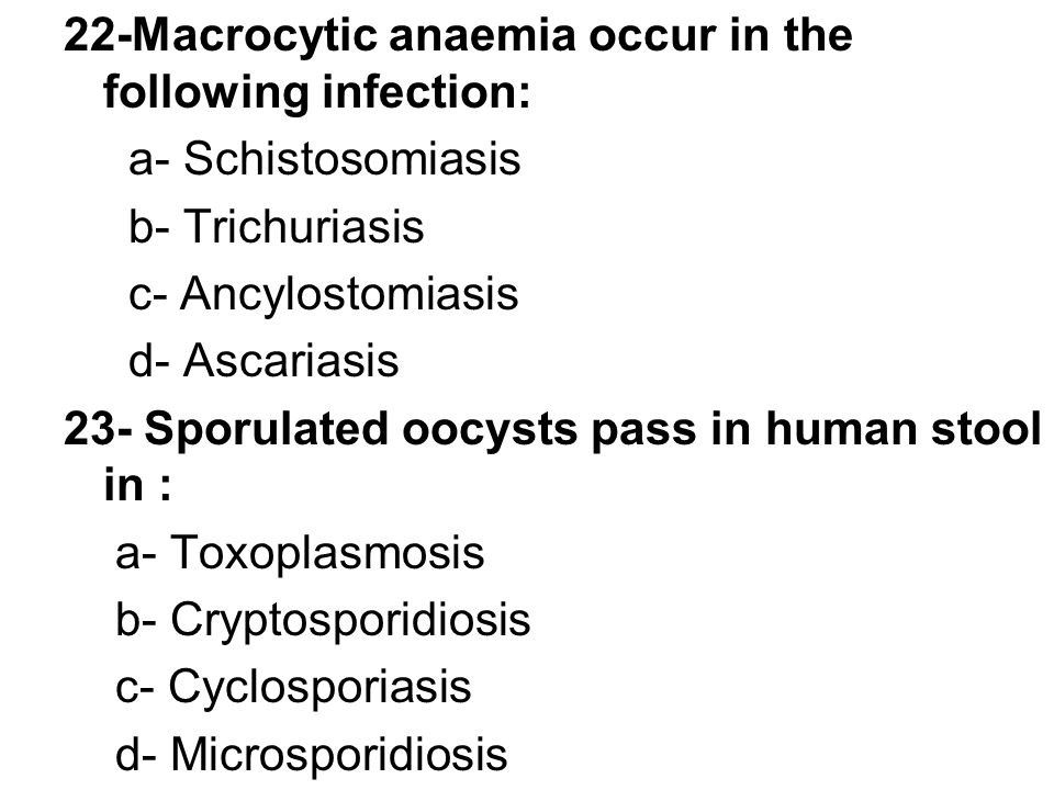 22-Macrocytic anaemia occur in the following infection: