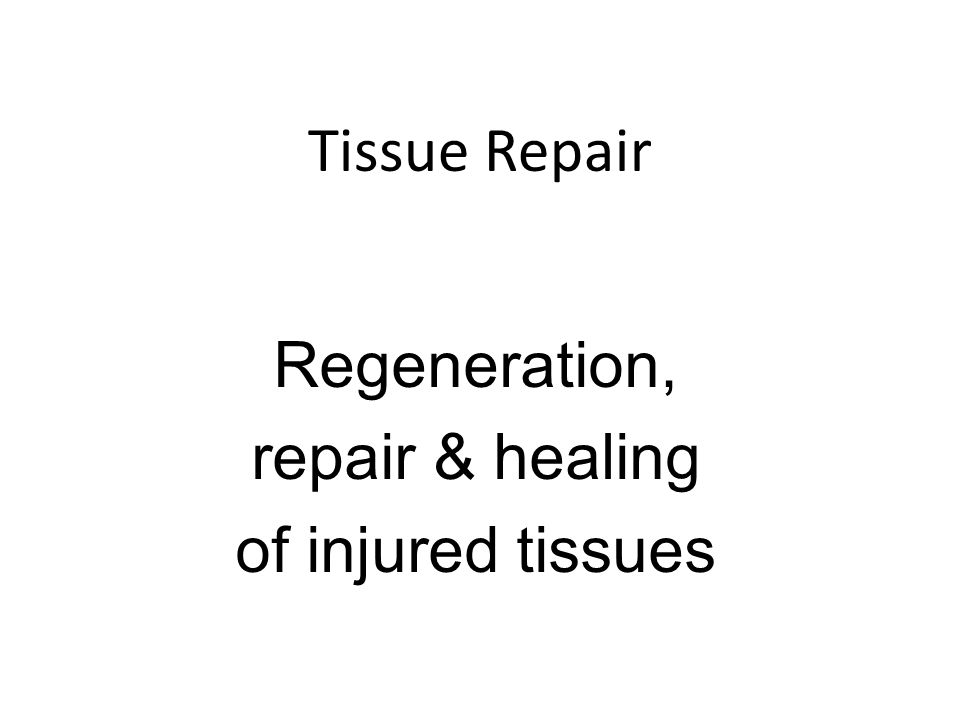 Regeneration, repair & healing of injured tissues