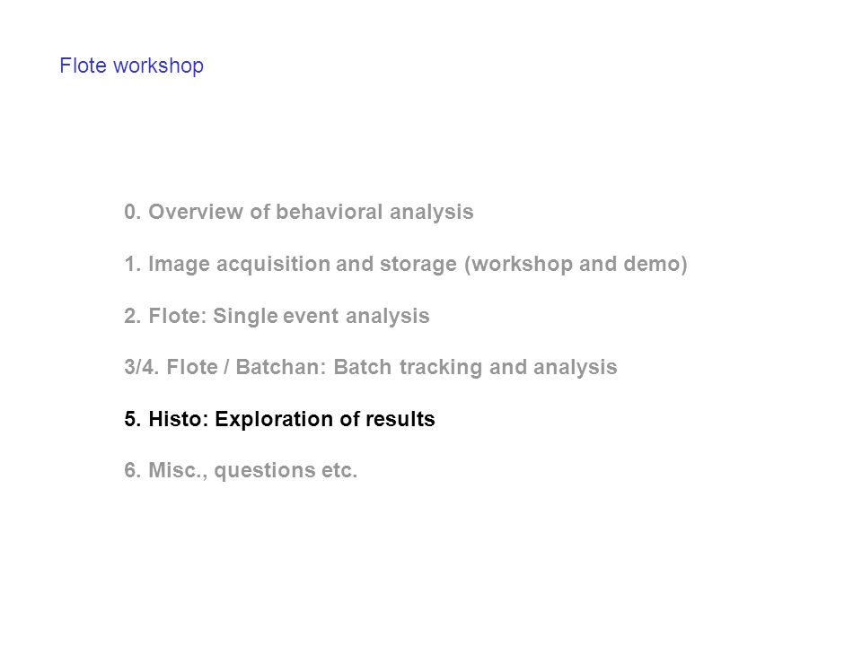 Flote workshop 0. Overview of behavioral analysis. 1. Image acquisition and storage (workshop and demo)