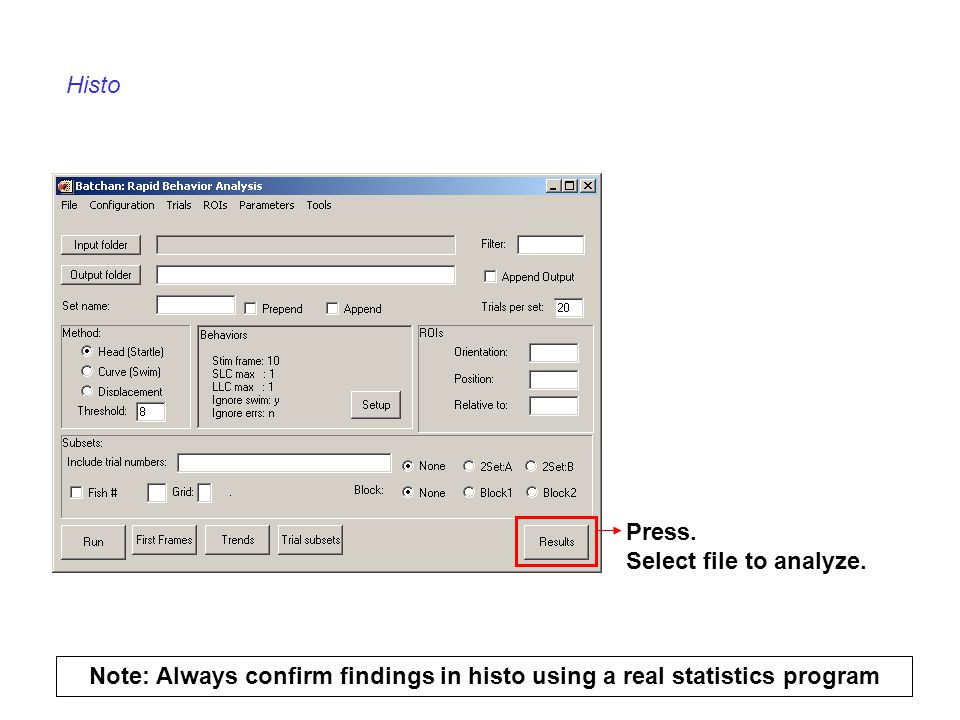 Note: Always confirm findings in histo using a real statistics program