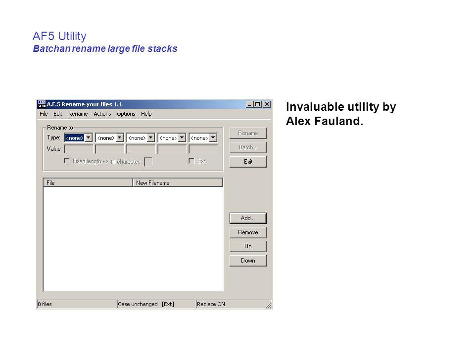 AF5 Utility Batchan rename large file stacks