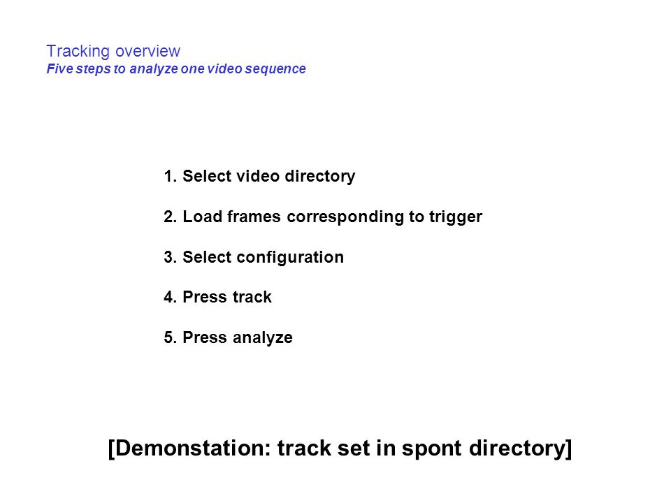 Tracking overview Five steps to analyze one video sequence