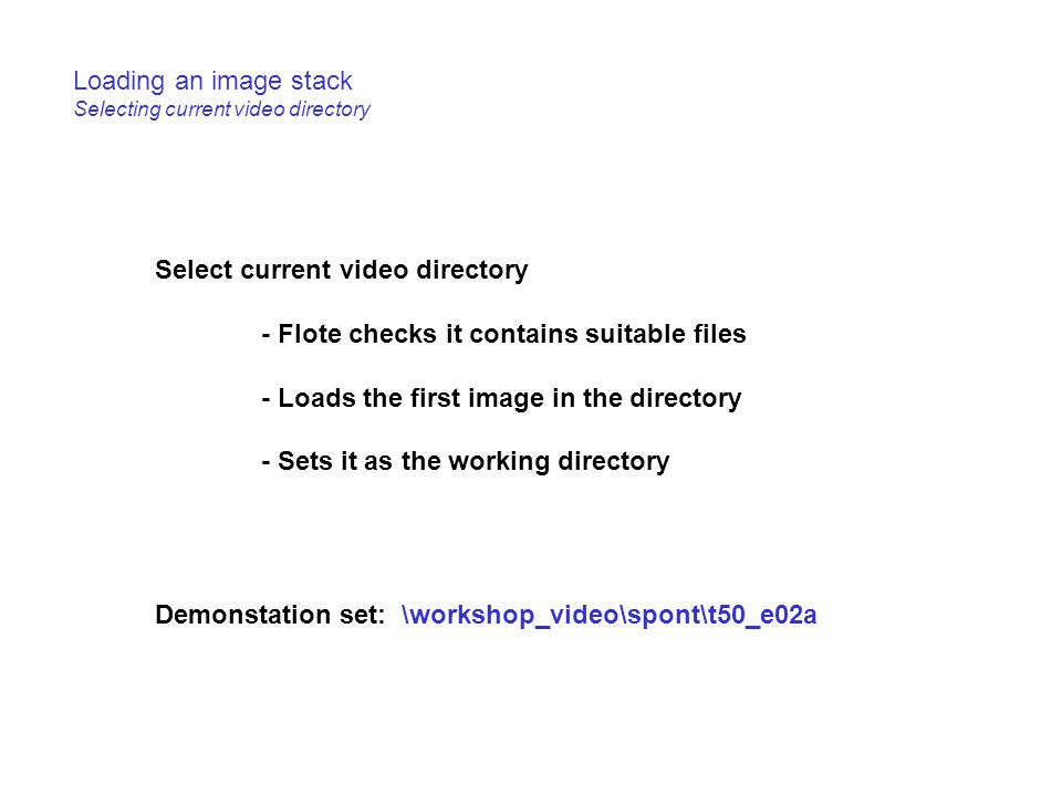 Loading an image stack Selecting current video directory