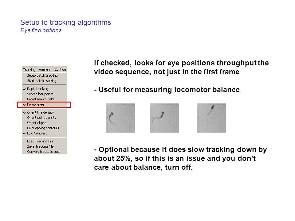 Setup to tracking algorithms Eye find options