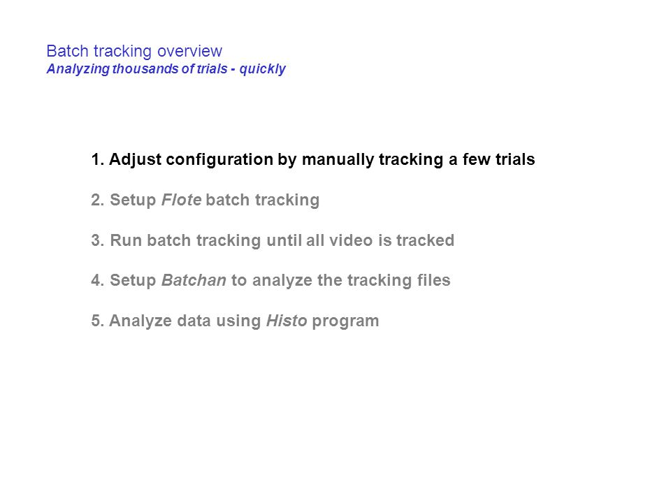 Batch tracking overview Analyzing thousands of trials - quickly