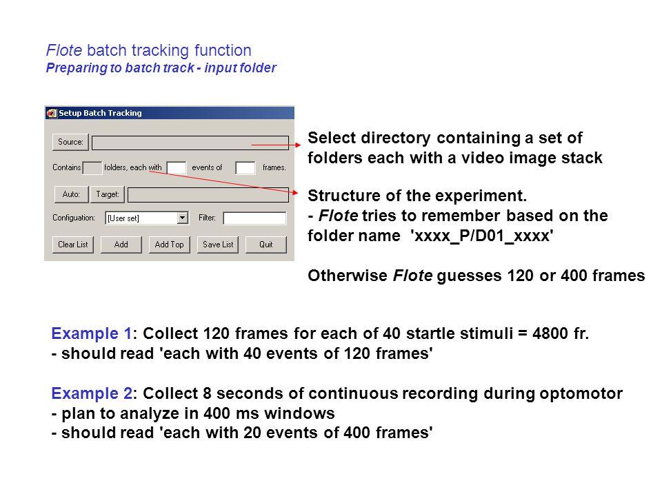 Flote batch tracking function Preparing to batch track - input folder
