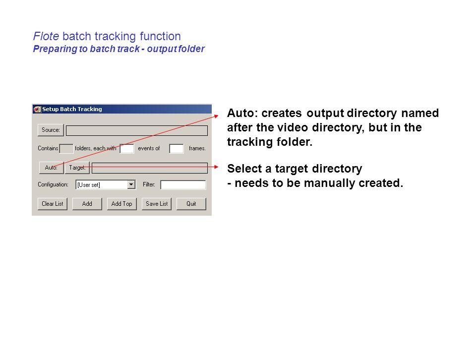 Flote batch tracking function Preparing to batch track - output folder