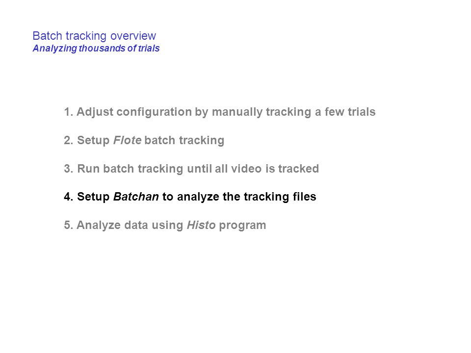 Batch tracking overview Analyzing thousands of trials