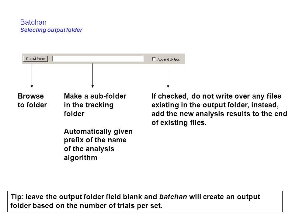 Batchan Selecting output folder