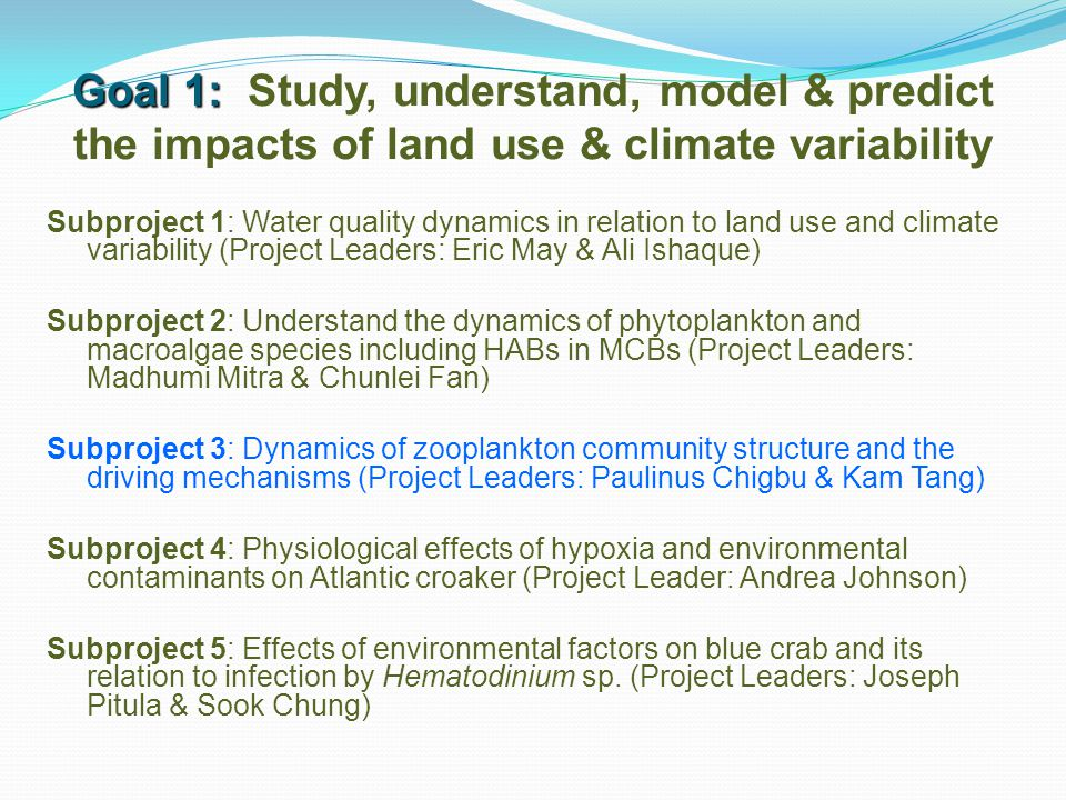 Goal 1: Study, understand, model & predict the impacts of land use & climate variability