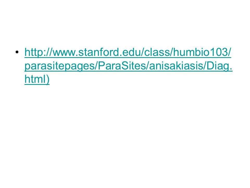 http://www.stanford.edu/class/humbio103/parasitepages/ParaSites/anisakiasis/Diag.html)