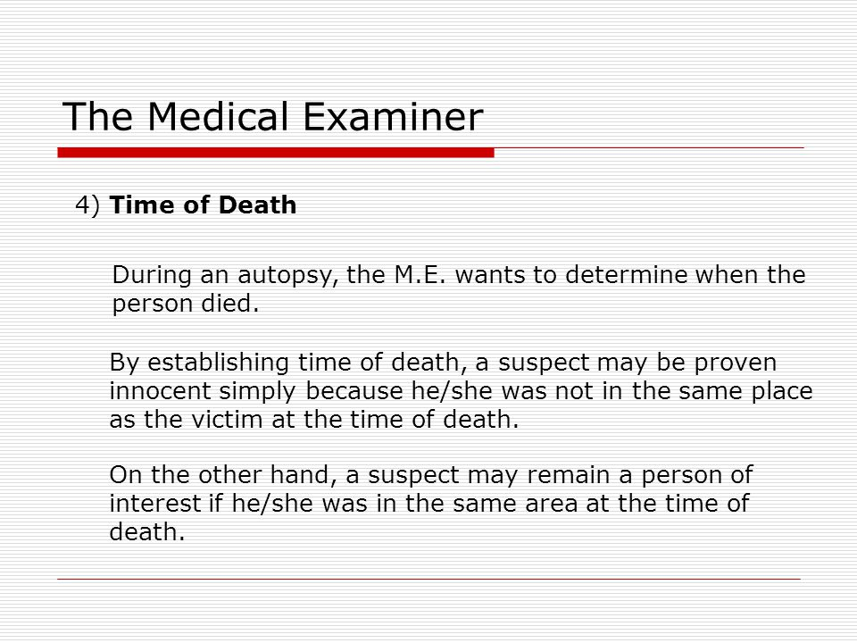 The Medical Examiner 4) Time of Death