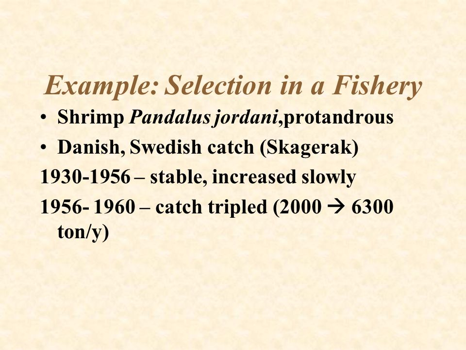 Example: Selection in a Fishery
