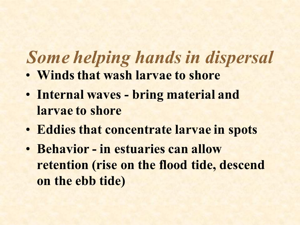 Some helping hands in dispersal