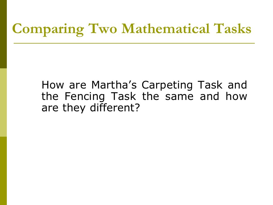 Comparing Two Mathematical Tasks