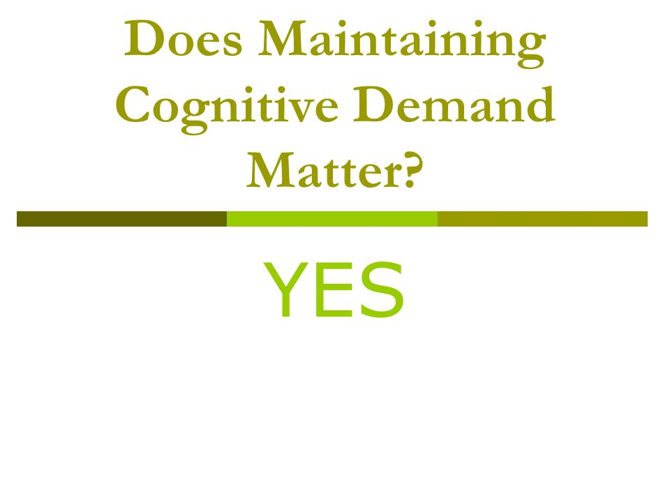 Does Maintaining Cognitive Demand Matter