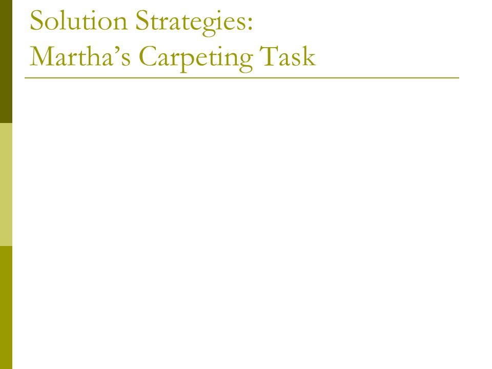 Solution Strategies: Martha's Carpeting Task