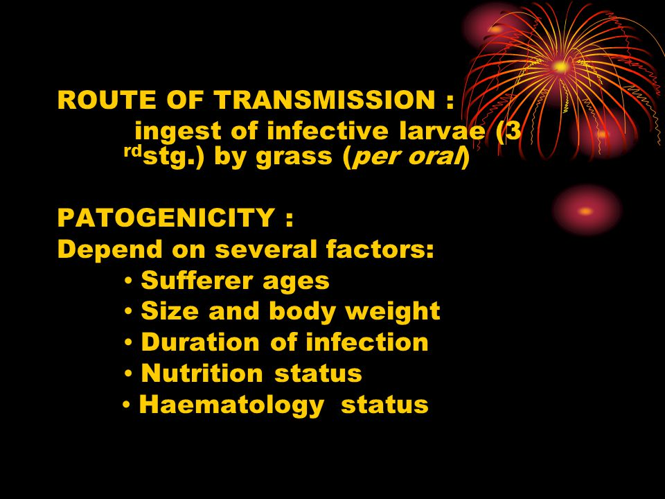 ROUTE OF TRANSMISSION :