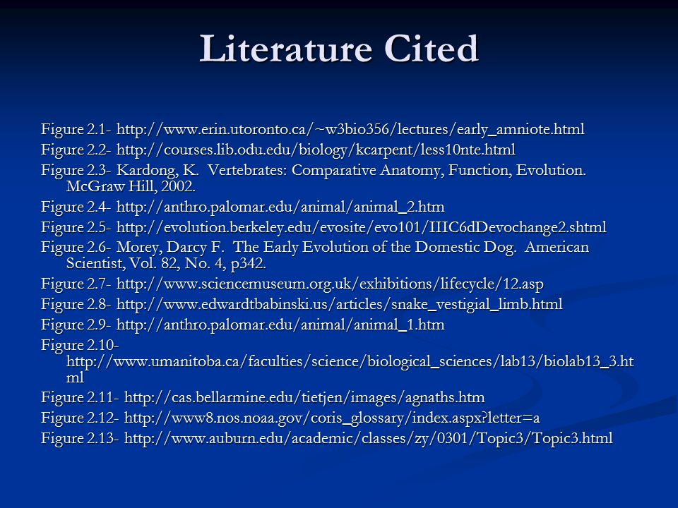 Literature Cited Figure 2.1- http://www.erin.utoronto.ca/~w3bio356/lectures/early_amniote.html.