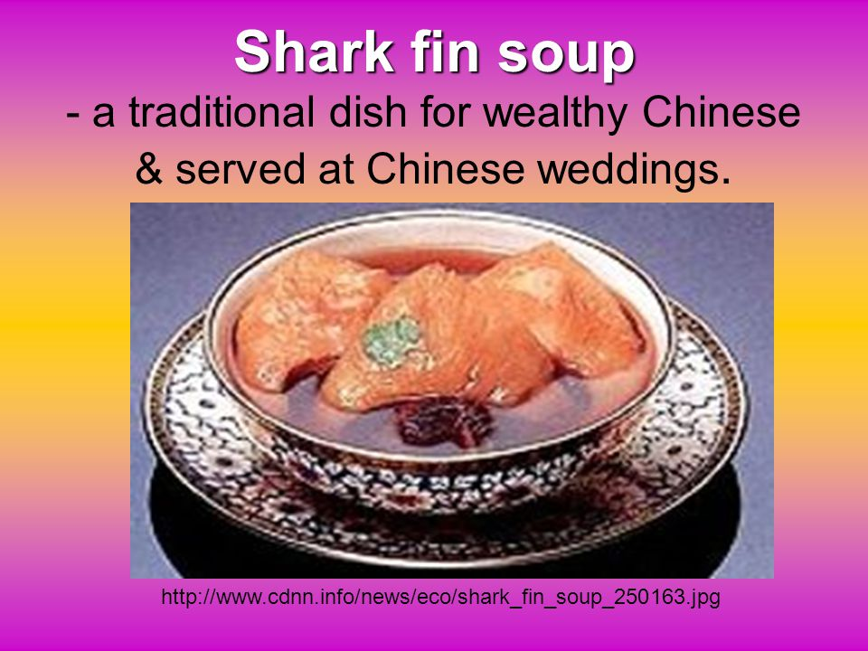 Shark fin soup - a traditional dish for wealthy Chinese & served at Chinese weddings.