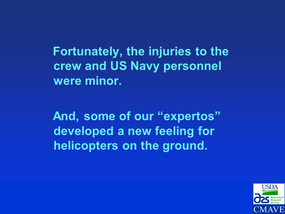 Fortunately, the injuries to the crew and US Navy personnel were minor.