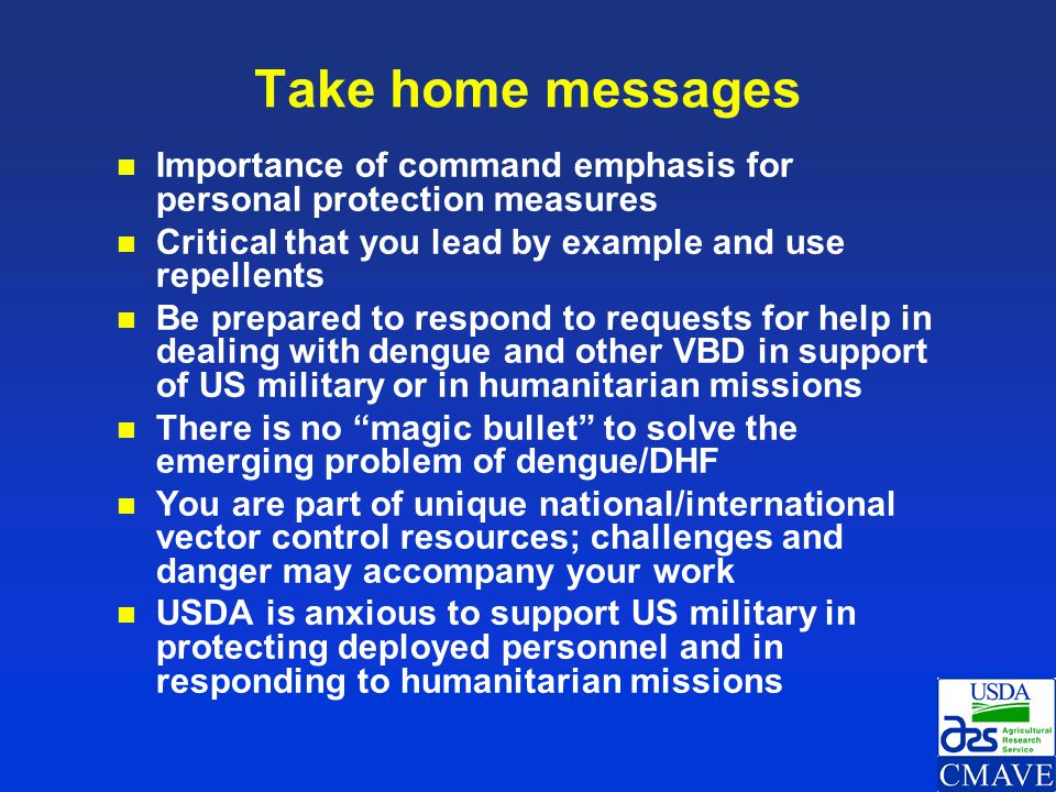 Take home messages Importance of command emphasis for personal protection measures. Critical that you lead by example and use repellents.