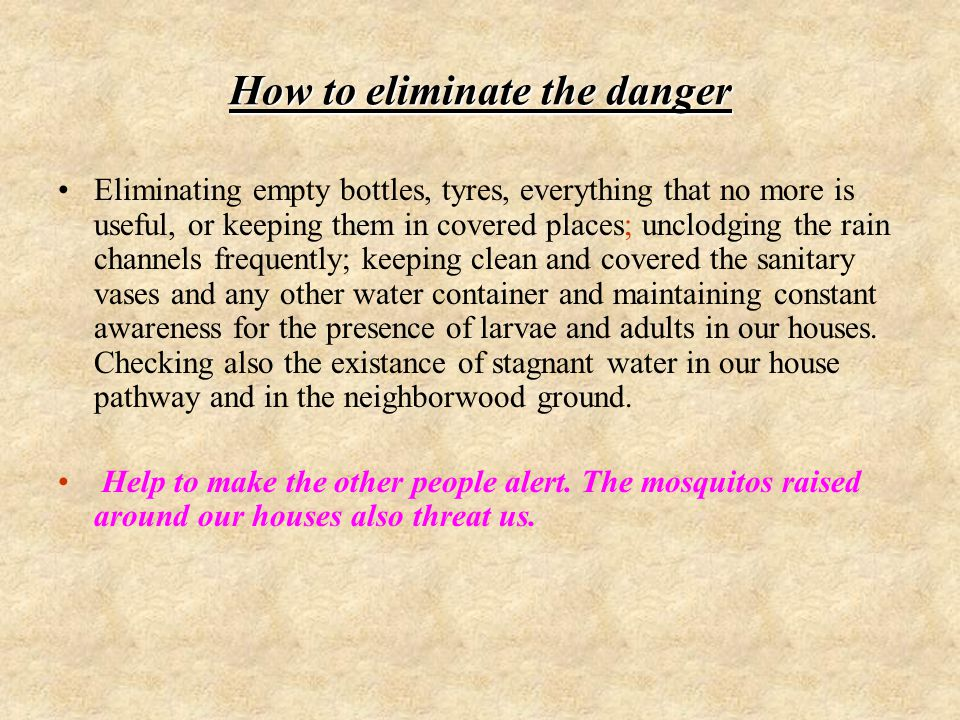 How to eliminate the danger