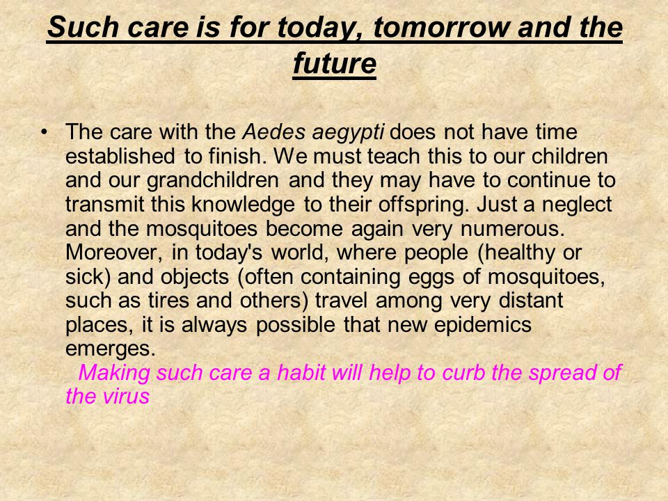 Such care is for today, tomorrow and the future