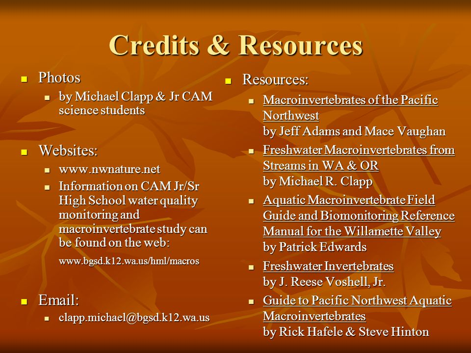 Credits & Resources Photos Websites: Email: Resources: